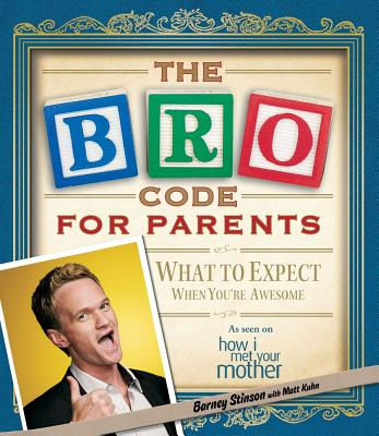 Bro Code for Parents By Stinson, Barney/ Kuhn, Matt (CON)